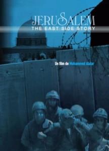 Jérusalem, East Side Story : Un film de Mohamed Alatar
